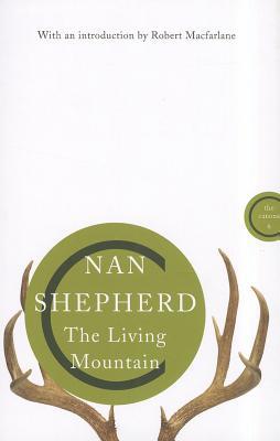 The Living Mountain By Shepherd, Nan