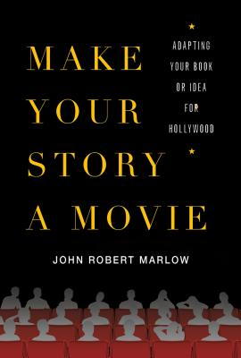 Make Your Story a Movie By Marlow, John Robert