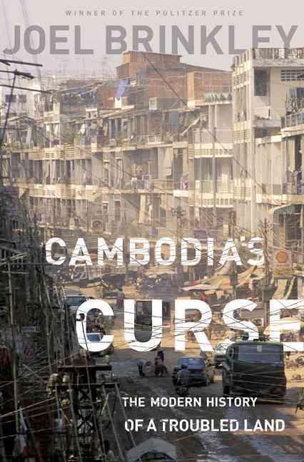 Cambodia's Curse By Brinkley, Joel